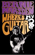 Where's My Guitar?: An Inside Story of British Rock and Roll by Bernie Marsden - Signed Edition