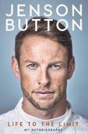 Jenson Button: My Life to the Limit by Jenson Button - Signed Edition