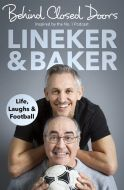 Behind Closed Doors by Gary Lineker & Danny Baker - Signed Edition