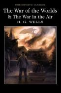 The War of the Worlds and The War in the Air (Wordsworth Classics) by H.G. Wells