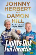 Lights Out, Full Throttle by Damon Hill & Johnny Herbert - Signed Edition
