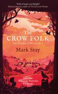 The Crow Folk: The Witches of Woodville 1 by Mark Stay - Signed Paperback Edition