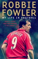 My Life in Football by Robbie Fowler - Signed Edition