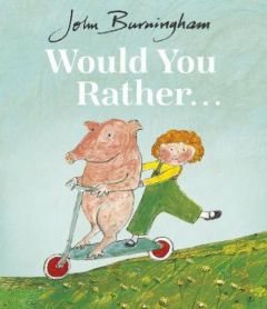 Would You Rather? by John Burningham