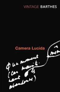 Camera Lucida: Reflections on Photography by Roland Barthes