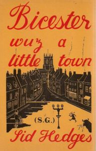 Bicester Wuz a Little Town by Sid Hedges