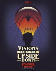 Visions from the Upside Down: A Stranger Things Art Book (Hardback)