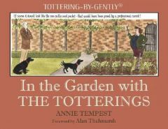 In the Garden with The Totterings by Annie Tempest (Hardback)