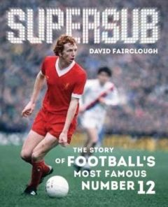 Supersub by David Fairclough - Signed Edition