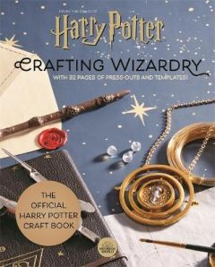 Harry Potter: Crafting Wizardry: With 32 pages of press-outs and templates! (Hardback)