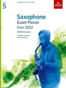 Saxophone Exam Pieces from 2022, ABRSM Grade 5: Selected from the syllabus from 2022. Score & Part, Audio Downloads by ABRSM