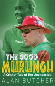 The Good Murungu: A Cricket Tale of the Unexpected by Alan Butcher  - Signed Edition