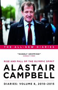 Diaries Volume 8: Rise and Fall of the Olympic Spirit, 2010–2015 by Alastair Campbell - Signed Edition