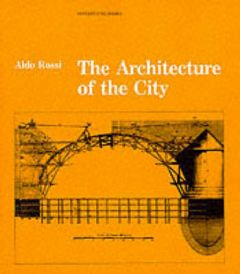 The Architecture of the City by Aldo Rossi