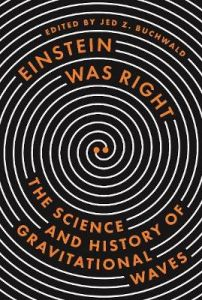 Einstein Was Right: The Science and History of Gravitational Waves by Alessandra Buonanno (Hardback)