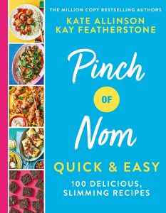 Pinch of Nom Quick & Easy by Kate Allinson & Kay Featherstone - Signed Edition
