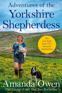 Adventures Of The Yorkshire Shepherdess by Amanda Owen - Signed Edition