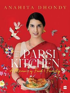 Parsi Kitchen: A Memoir of Food and Family by Anahita Dhondy (Hardback)