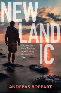 Newlandic: Discovering New Territory and Finding Renewal in God by Andreas Boppart