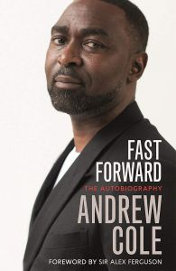 Fast Forward: The Autobiography by Andrew Cole - Signed Edition