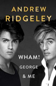 Wham! George & Me by Andrew Ridgeley - Signed Edition