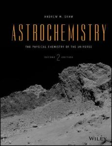 Astrochemistry: The Physical Chemistry of the Universe by Andrew M. Shaw (Hardback)