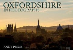 Oxfordshire in Photographs by Andy Prior