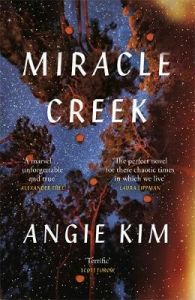 Miracle Creek: Winner of the 2020 Edgar Award for best first novel by Angie Kim (Hardback)