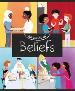 All Kinds of: Beliefs by Anita Ganeri