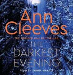 The Darkest Evening by Ann Cleeves (Audiobook)
