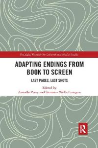 Adapting Endings from Book to Screen: Last Pages, Last Shots by Armelle Parey