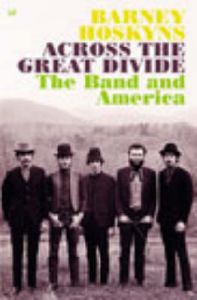 Across The Great Divide by Barney Hoskyns