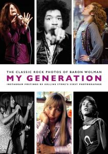 My Generation: The Classic Rock Photos by Baron Wolman - Signed Edition