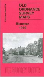 Bicester 1919: Oxfordshire Sheet 23.06 by Barrie Trinder