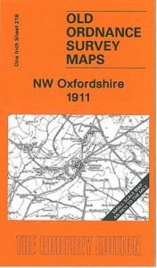NW Oxfordshire 1911: One Inch Sheet 218 by Barrie Trinder