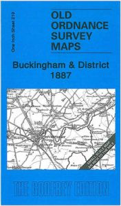 Buckingham and District 1887: One Inch Sheet 219 by Barrie Trinder