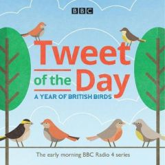 Tweet of the Day: A Year of British Birds by BBC Natural History Radio (Audiobook)