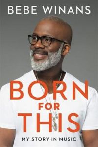Born for This: My Story in Music by BeBe Winans (Hardback)