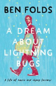 A Dream About Lightning Bugs by Ben Folds - Signed Edition