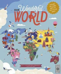 Our Wonderful World: Explore the globe with 50 fact-filled maps! by Ben Handicott (Hardback)