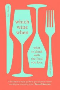 Which Wine When: What to drink with the food you love by Bert Blaize (Hardback)