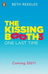The Kissing Booth 3: One Last Time by Beth Reekles