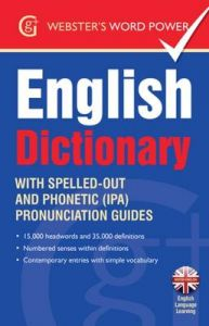 Webster's Word Power English Dictionary: With Easy-to-Follow Pronunciation Guide and IPA by Betty Kirkpatrick