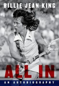 All In: The Autobiography of  Billie Jean King by Billie Jean King (Hardback)
