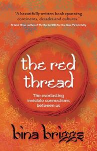 The Red Thread: The everlasting invisible connections between us by Bina Briggs