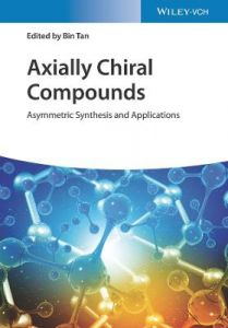 Axially Chiral Compounds: Asymmetric Synthesis and Applications by Bin Tan (Hardback)