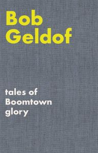 Tales of Boomtown Glory by Bob Geldof - Signed Edition