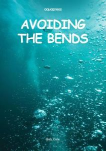 Avoiding the Bends: Risk Reduction by Bob Cole