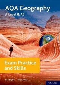 AQA A Level Geography Exam Practice: With all you need to know for your 2021 assessments by Bob Digby