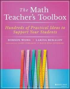 The Math Teacher's Toolbox: Hundreds of Practical Ideas to Support Your Students by Bobson Wong